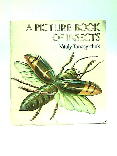 A Picture Book Of Insects by Vitaly Tanasyichuk