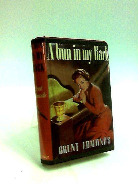 A Gun in My Back by Brent Edmunds