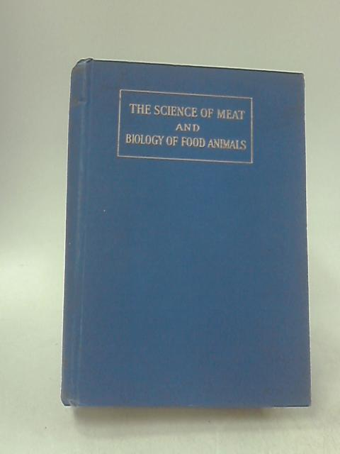 The Science Of Meat And Biology Of Food Animals. Vol. I by Ec. Line