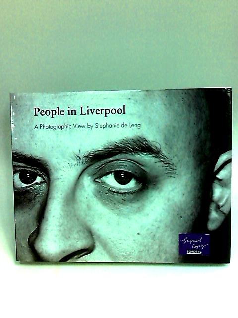 People in Liverpool: A Photographic View by Stephanie De Leng (People in Liverpool): A Photographic View by Stephanie De Leng: 1 (People in Liverpool) by Stephanie de Leng