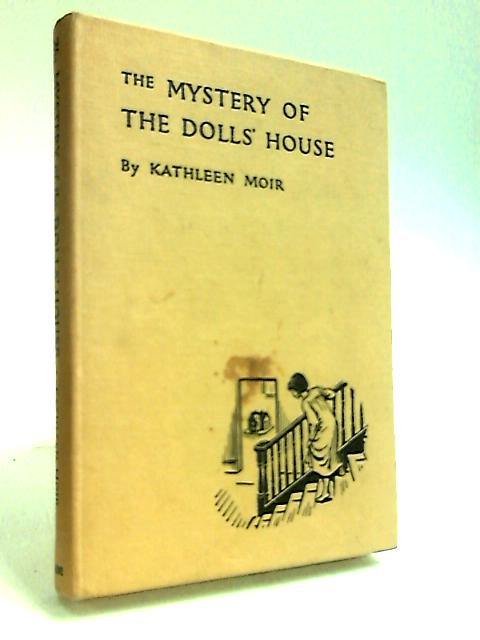 The Mystery of the Dolls' House by Moir, Kathleen.