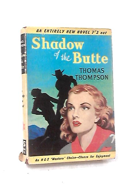 Shadow of the Butte by Thompson, Thomas