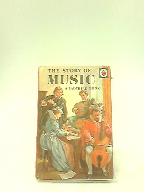 The Story of Music (History of the Arts) by Brace, Geoffrey