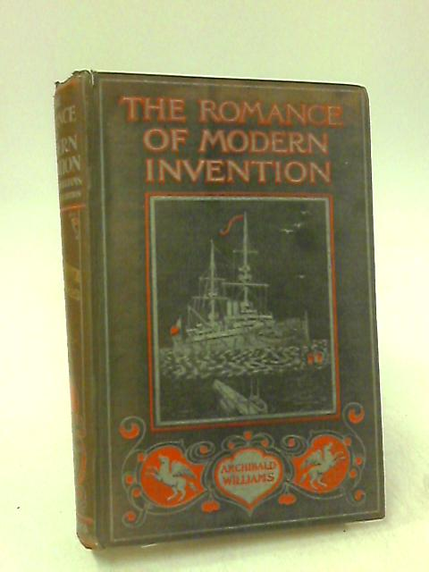 The Romance of Modern Invention by Archibald Williams