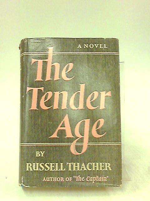 The Tender Age by Thacher R