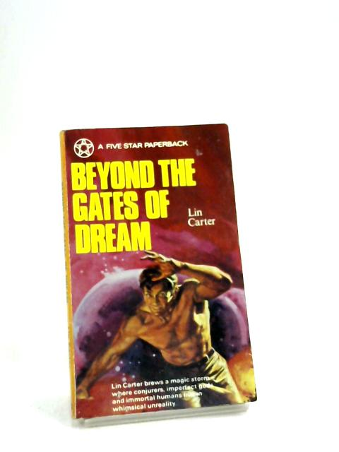 Beyond the Gates of Dream by Lin Carter