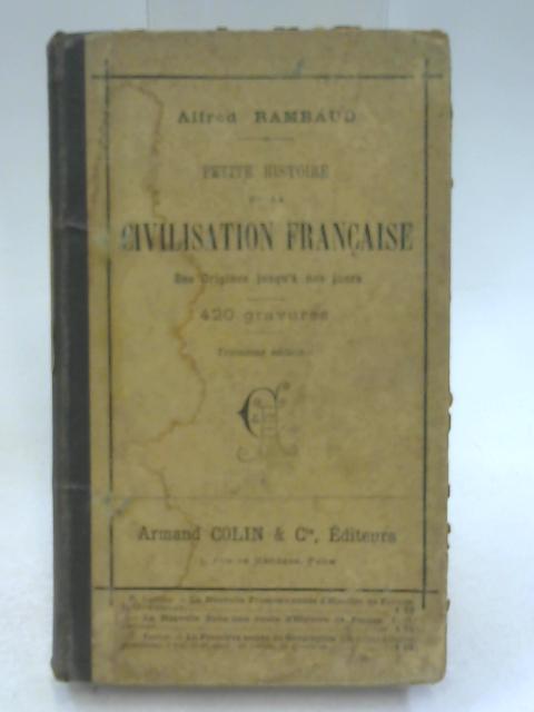 Petite histoire de la civilisation française (Des origines jusqu'à nos jours) by Alfred Rambaud