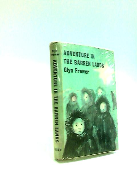 Adventure in the barren lands by Glyn Frewer