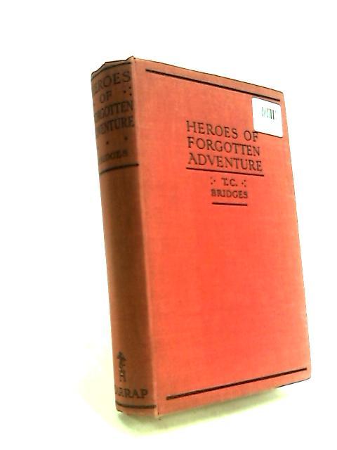 Heroes of Forgotten Adventure by T. C. Bridges
