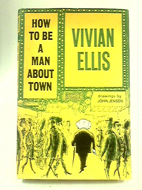 How to be a Man About Town by Ellis, Vivian