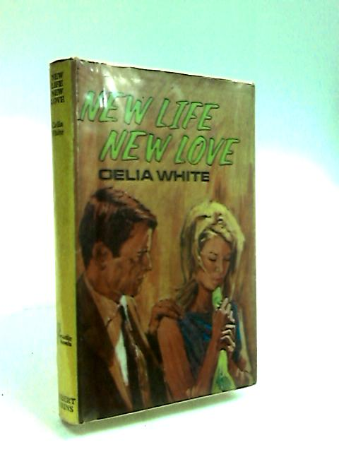 New Life, New Love by White, Celia.