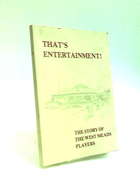 That's Entertainment; The Story of the West Meads Players by Garforth
