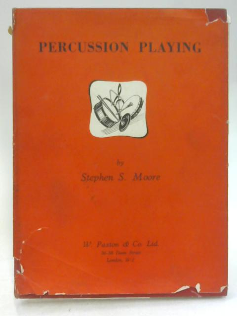 Percussion Playing by Stephen S. Moore