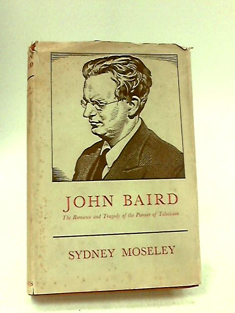John Baird by Sydney Moseley