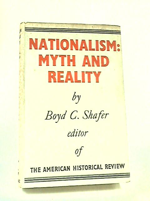 Nationalism: Myth and reality by Shafer, Boyd Carlisle