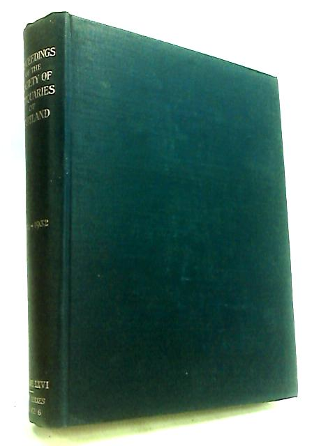 Proceedings of the Society of Antiquaries of Scotland: 1931-1932: Volume LXVI, Sixth Series, Volume 6 by Anon