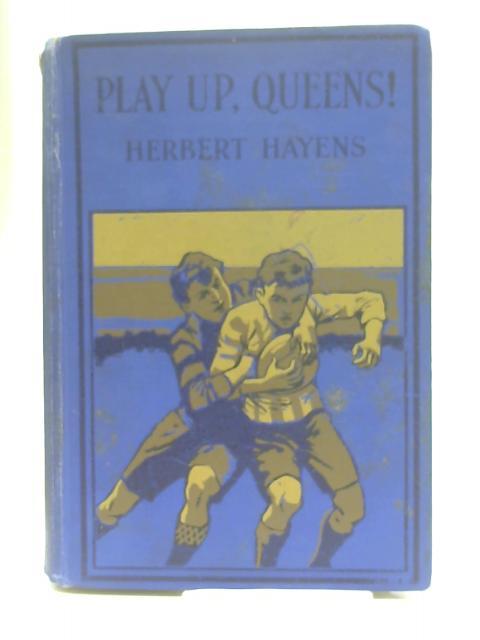 Play up Queens! by Herbert Hayens