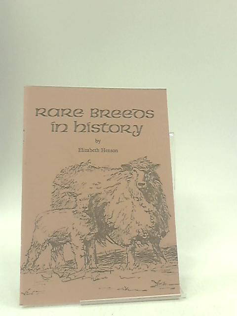 Rare Breeds In History by Henson, Elizabeth