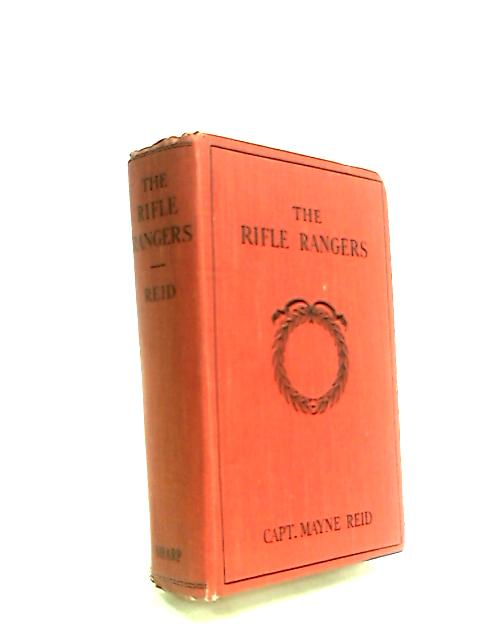 The Rifle Rangers. Adventures in Mexico by Captain Mayne Reid