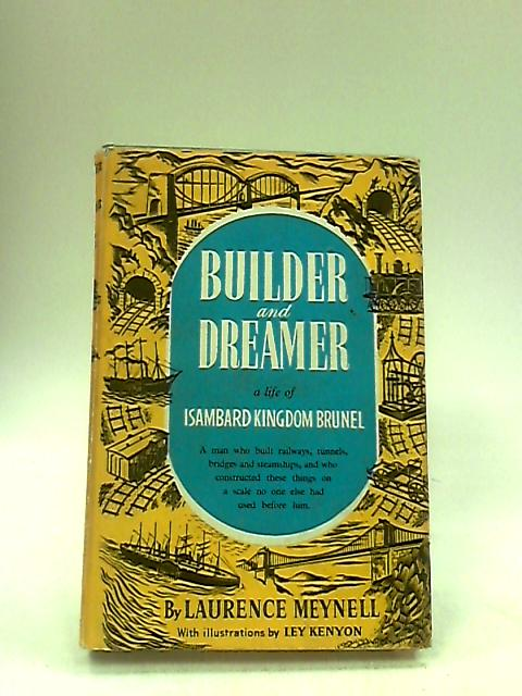 BUILDER AND DREAMER. by Meynell, Laurence.