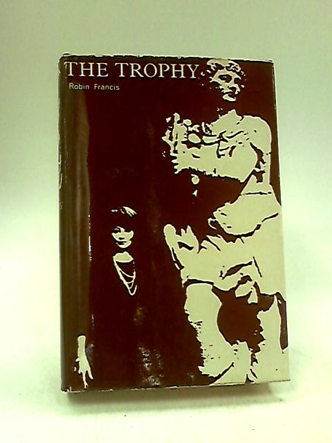 The trophy by Francis, Robin