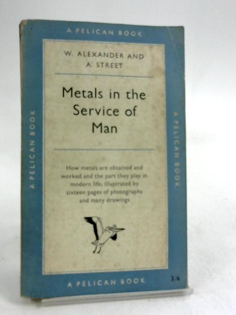 Metals In The Service Of Man by Arthur Street