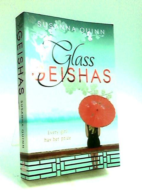 Glass Geishas by Quinn, Susanna