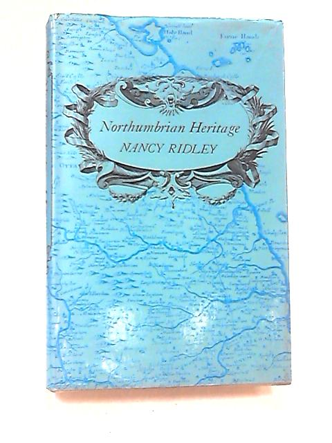 Northumbrian Heritage by Ridley, Nancy
