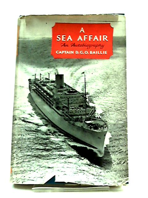 A Sea Affair by Captain D. G. O. Baillie