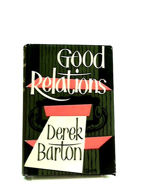 Good relations by Derek Barton