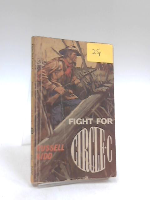 Fight for Circle C by Kidd, Russell