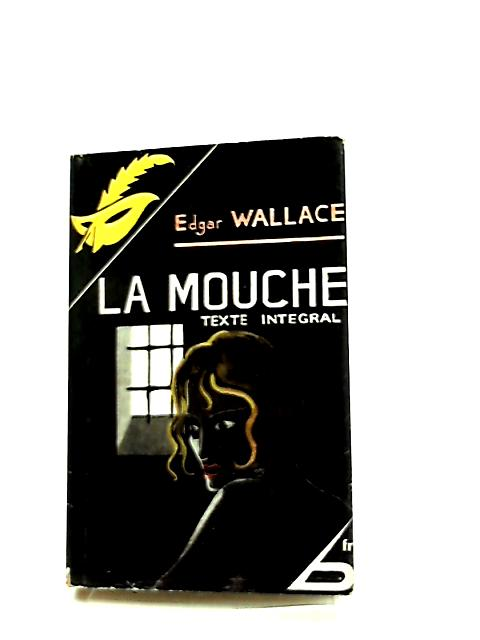 La Mouche by Edgar Wallace