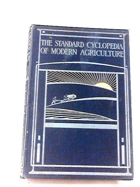 The Standard Cyclopedia of Modern Agriculture and Rural Economy Vol II by Wright, R P
