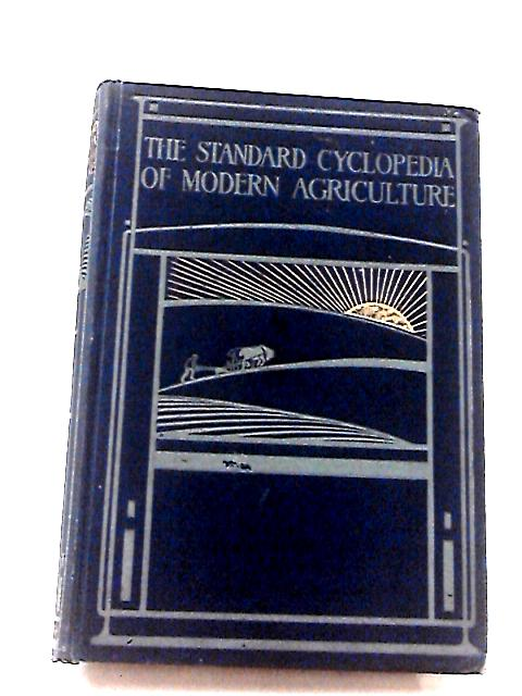 The Standard Cyclopdedia of the Modern Agriculture and Rural Economy Vol. XII By Robert Patrick Wright