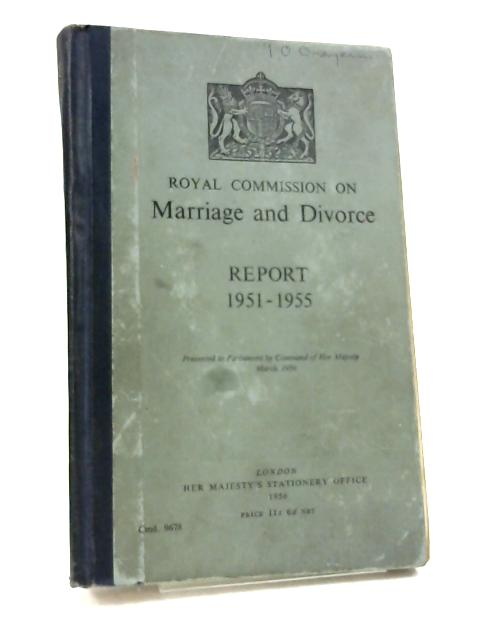 Marriage, divorce and the Royal Commission: A study outline of the report of the Royal Commission on Marriage and Divorce, 1951-1955 by Anon