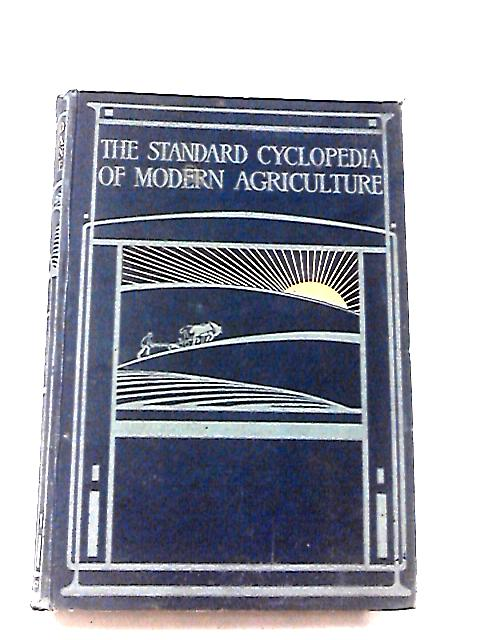 The Standard Cyclopedia of Modern Agriculture and Rural Economy Vol I By Wright, R P