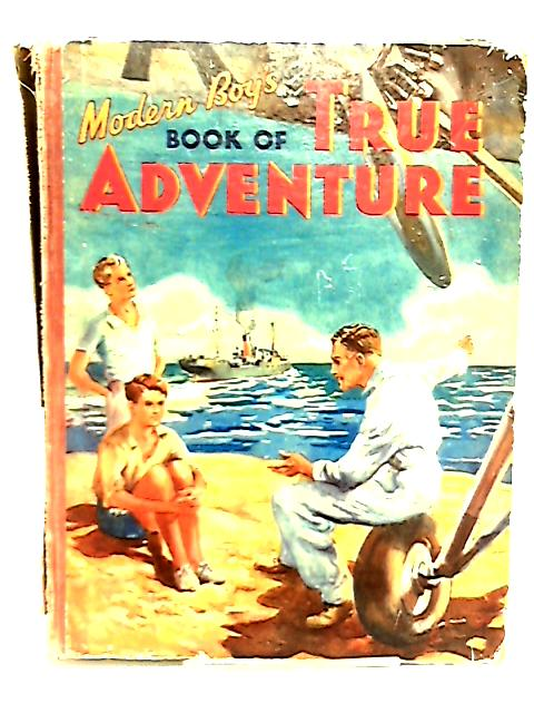 Modern Boy's Book of True Adventure by Various