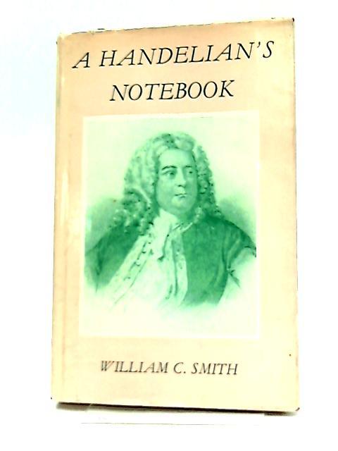 A Handelian's Notebook by W. Smith