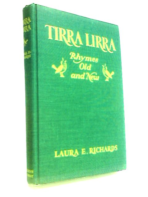 Tirra Lirra: Rhymes Old and New by Richards, Laura E.
