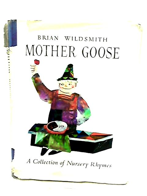 Mother Goose, A Collection of Nursery Rhymes by Anon