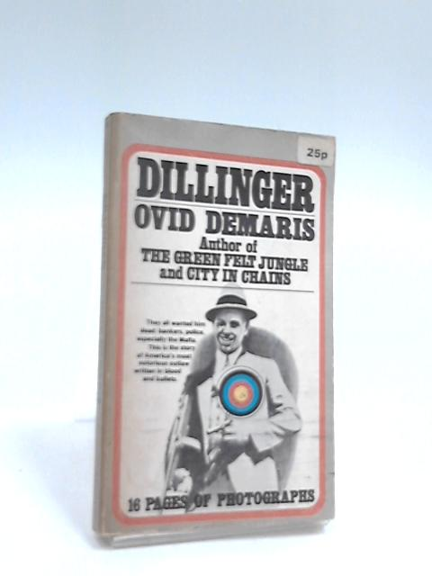 Dillinger by Demaris, Ovid