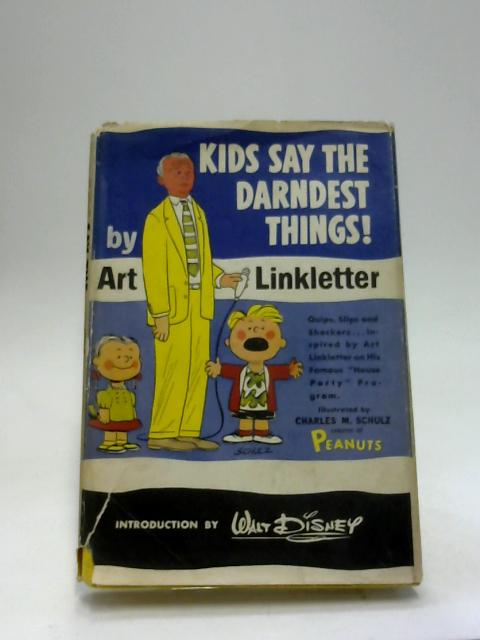 Kids Say the Darndest Things by Art Linkletter