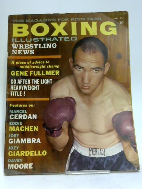 Boxing Illustrated Vol. 4 No. 4 by unknown
