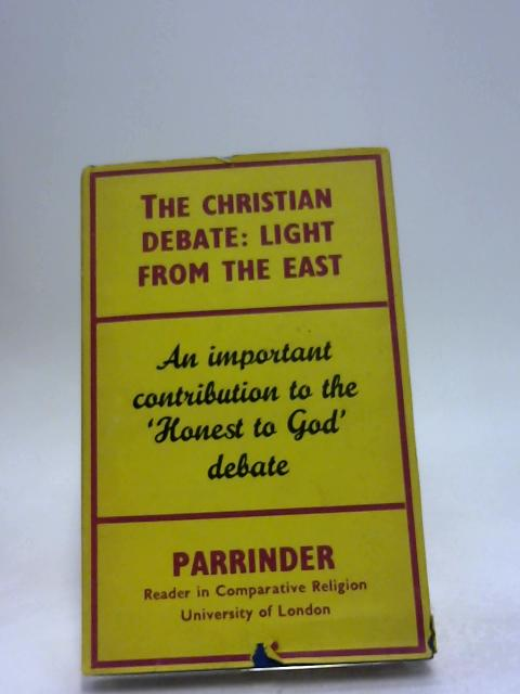 The Christian debate: Light from the East by Parrinder, Edward Geoffrey Simons!