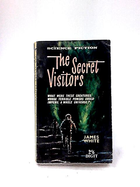 The Secret Visitors (Digit Books no. 479.) by James White