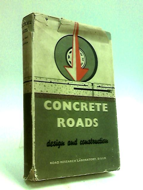 Concrete Roads Design and Construction by Anon