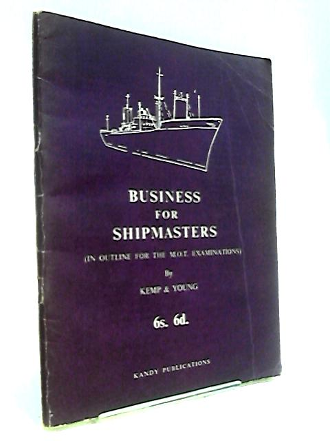 Business for Shipmasters by Kemp, John F.