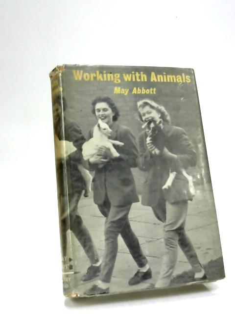Working With Animals by May Abbott