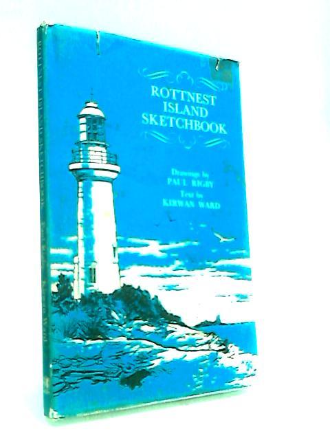 Rottnest Island Sketchbook by Ward, Kirwan.