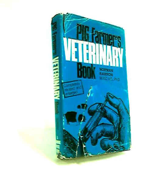 Pig Farmer's Veterinary Book by Norman Barron